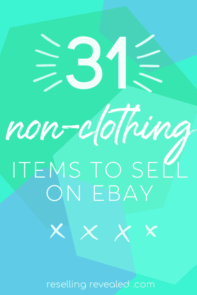 The 31 Best Things To Sell On Ebay For Profit