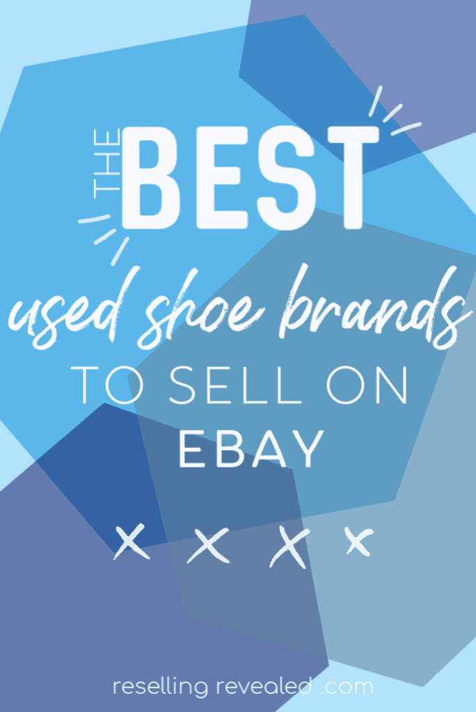 Best Used Shoe Brands To Sell On Ebay Resellingrevealed